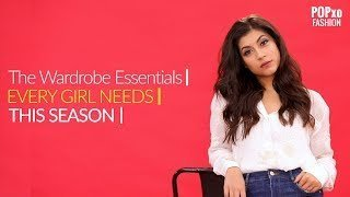 The Wardrobe Essentials Every Girl Needs This Season – POPxo Fashion