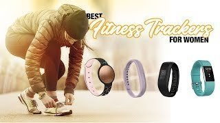 Best Fitness Trackers For WOMEN 2019 (Our Top Rated Activity Bands)