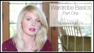 Wardrobe Basics Part One | BusbeeStyle TV