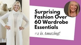 Fashion for Women Over 60: Surprising Wardrobe Essentials